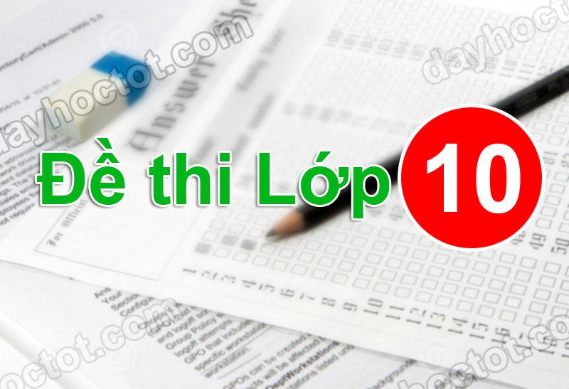 Đề Kiểm tra Tiếng Anh dạng cơ bản kì 2 lớp 10 Quảng Ninh