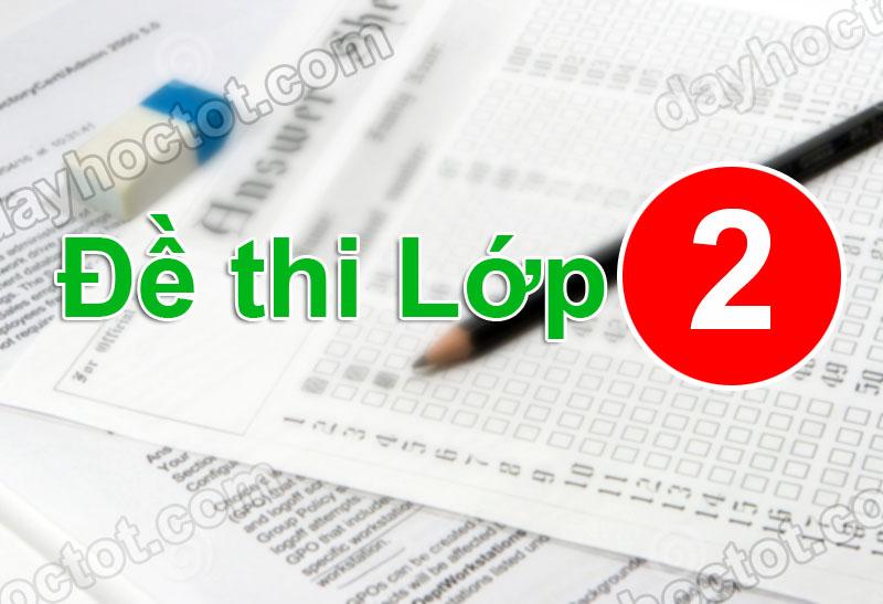 Tham khảo đề kiểm tra kì 1 lớp 2 môn Tiếng Việt mới nhất 2017 – Viết đoạn văn ngắn kể về người thân...